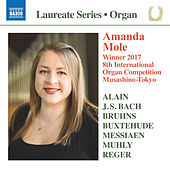 Reger, J.S. Bach, Messiaen & Others: Works for Organ de Amanda Mole