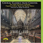 Choral Classics from Chester by Chester Cathedral Choir