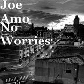 No Worries von Joe Amo