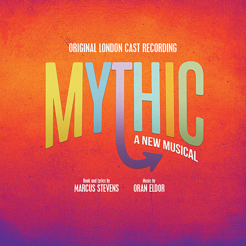 Mythic (Original London Cast Recording) de Various Artists