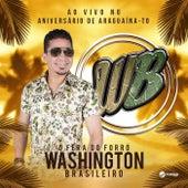 Amo Você, ao Vivo no Aniversário de Araguaína - TO von Washington Brasileiro