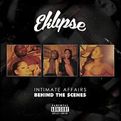 Intimate Affairs: Behind the Scenes by EKLIPSE
