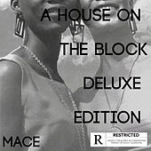 A House on the Block (Deluxe Edition) by MACE