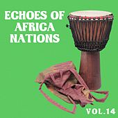 Echoes of African Nations Vol, 14 by Various Artists