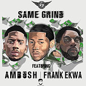 Same Grind (feat. Ambush Buzzworl & Frank Ekwa) by Fumez The Engineer