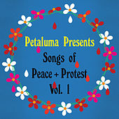 Petaluma Presents Song of Peace and Protest Vol. 1 by Various Artists