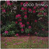 Good Things by Jsph
