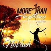 More Than Anything by Nevaeh
