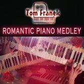 Romantic Piano Medley by Tom Franek