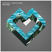 Two Fish (Loveless Edit) de Loveless