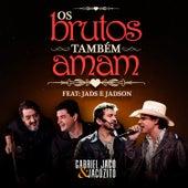 Os Brutus Também Amam by Gabriel Jacó e Jacózito