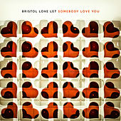 Let Somebody Love You de Bristol Love