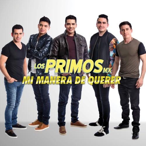 Mi Manera de Querer by Los Primos MX