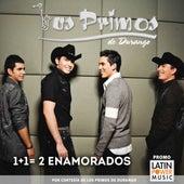 1+1 = 2 Enamorados (Otra Version) de Los Primos De Durango