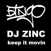 Keep It Movin' von DJ Zinc