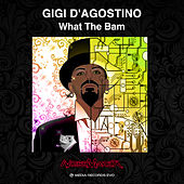 What The Bam de Gigi D'Agostino