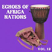 Echoes of African Nations Vol, 12 by Various Artists
