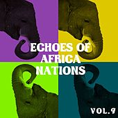 Echoes of African Nations Vol, 9 by Various Artists