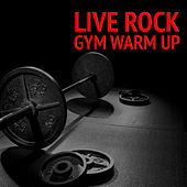 Live Rock Gym Warm Up de Various Artists