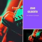 Um abraço no bonfá von João Gilberto