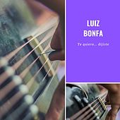 Te quiero... dijiste von Luiz Bonfá