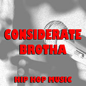 Considerate Brotha Hip Hop Music von Various Artists