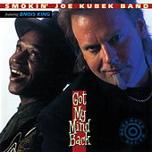 Got My Mind Back von The Smokin' Joe Kubek Band