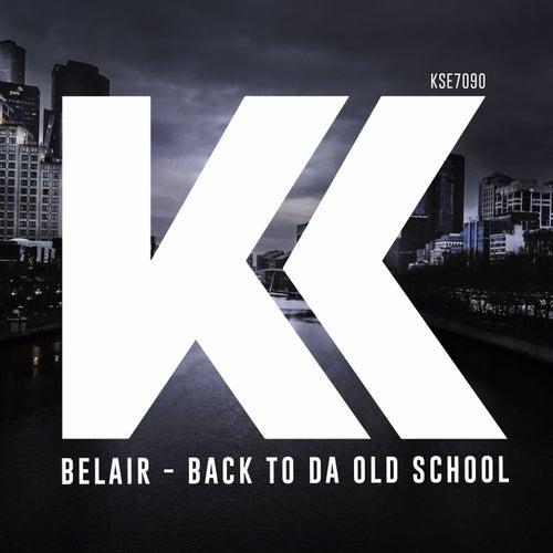 Back To Da Old School von Bel Air