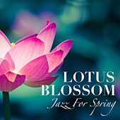 Lotus Blossom Jazz For Spring di Various Artists