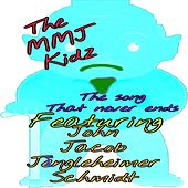 The Song That Never Ends von The MMJ Kidz