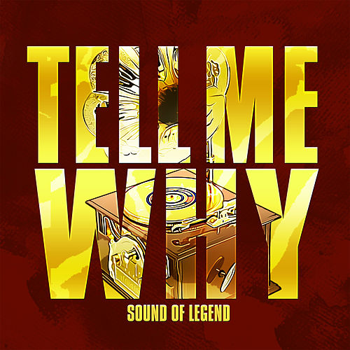 Tell Me Why (Radio Edit) de Sound Of Legend