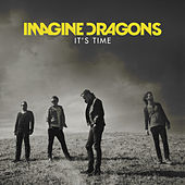 It's Time by Imagine Dragons