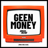 Geen Money van Nigel Sean