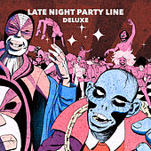 Late Night Party Line (Deluxe) de PBR Street Gang