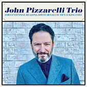 For Centennial Reasons: 100 Year Salute to Nat King Cole de The John Pizzarelli Trio