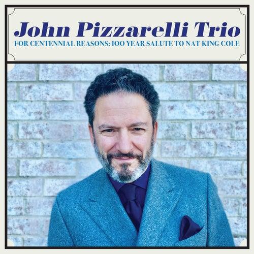 For Centennial Reasons: 100 Year Salute to Nat King Cole de The John Pizzarelli Trio
