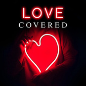 Love Covered by Various Artists