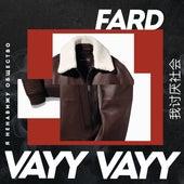 Vayy Vayy von Fard