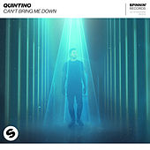 Can't Bring Me Down by Quintino