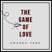 The Game of Love by Amanda Yang