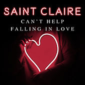 Can't Help Falling in Love von Saint Claire