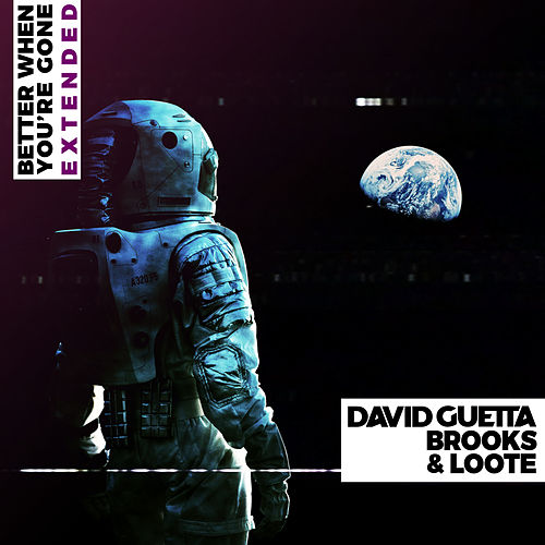 Better When You're Gone (Extended Mix) von David Guetta