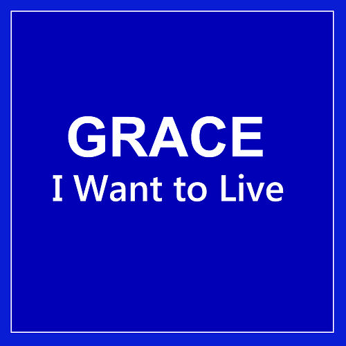 I Want to Live by Grace