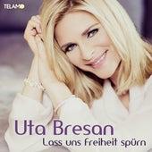 Lass uns Freiheit spürn von Uta Bresan