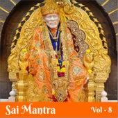 Sai Mantra, Vol. 8 by Various Artists