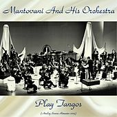 Play Tangos (Analog Source Remaster 2019) de Mantovani & His Orchestra