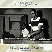 Milt Jackson Quartet (Remastered 2019) by Milt Jackson
