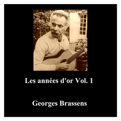 Les années d'or Vol. 1 (All Tracks Remastered) de Georges Brassens