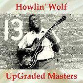 Howlin' Wolf UpGraded Masters (All Tracks Remastered) by Howlin' Wolf