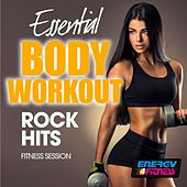 Essential Body Workout Rock Hits Fitness Session by Various Artists